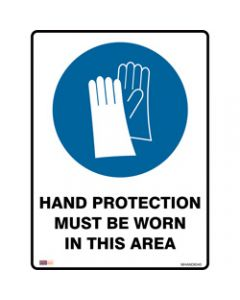 SAFETY SIGNAGE - MANDATORY,Hand Protection Must Be Worn,450mmx600mm Polypropylene