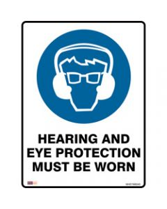 SAFETY SIGNAGE - MANDATORY,Hearing & Eye Protection Must,Be Worn 450mmx600mm Polyprop