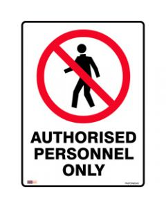 SAFETY SIGNAGE - PROHIBITION,Authorised Personnel Only,450mmx600mm Metal