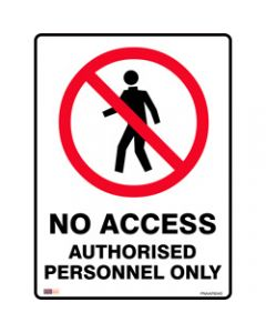 SAFETY SIGNAGE - PROHIBITION,No Access Authorised Personnel,Only 450mmx600mm Polypropylene