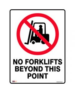 SAFETY SIGNAGE - PROHIBITION,No Forklifts Beyond This Point,450mmx600mm Polypropylene