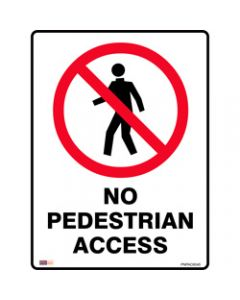 SAFETY SIGNAGE - PROHIBITION,No Pedestrian Access,450mmx600mm Metal