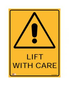 SAFETY SIGNAGE - WARNING,Lift W/ Care 450mmx600mm Metal